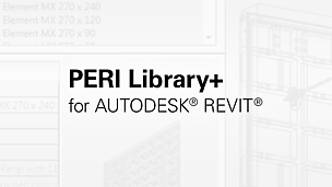 PERI Library+ is a plug-in for Autodesk® Revit®
