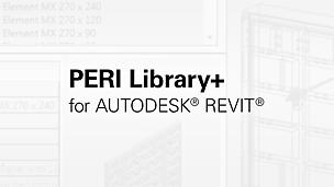 PERI Library+ ist ein Plug-in für Autodesk® Revit®