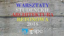 Warsztaty studenckie Architektura betonowa 2018